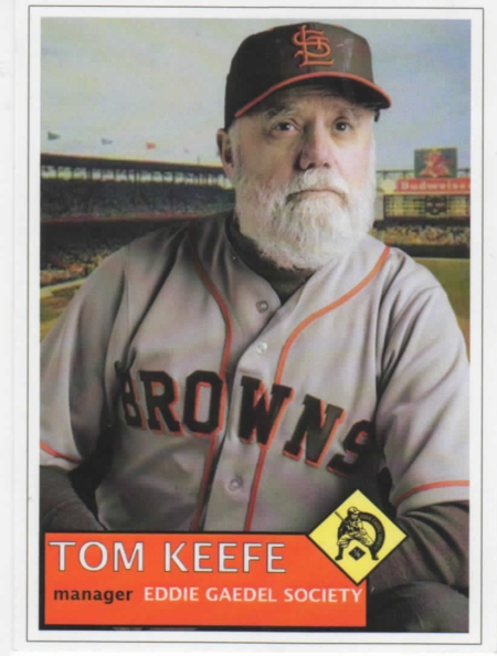 TOM KEEFE FOUNDER & MANAGER EDDIE GAEDEL SOCIETY