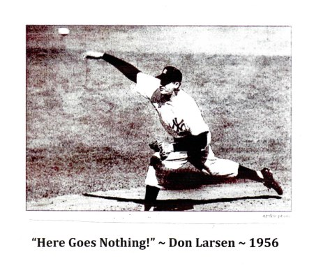 Only Perfect Game in World Series History Don Larsen, New York Yankees October 8, 1956