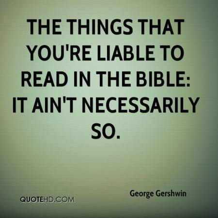george-gershwin-quote-the-things-that-youre-liable-to-read-in-the